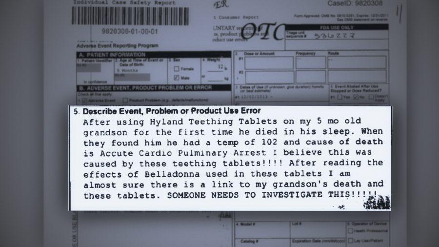 """""""След употребата на Hyland's Teethting Тablets от 5-месечния ми внук за пръв път, той почина в съня си. Когато го намерили, температурата му била 39°C, а причината за смъртта е остър белодробен сърдечен арест. Смятам, че причината за това бяха тези таблетки!!! След като прочетох ефектите на беладона, използвана в тези таблетки, съм почти убедена, че има връзка между смъртта на внука ми и тях! НЯКОЙ ТРЯБВА ДА РАЗСЛЕДВА ТОВА!!!"""""""